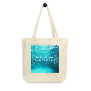 For Life on Earth, Save our Seas - Eco Tote Bag