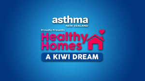 Healthy Homes - A Kiwi Dream to screen on THREE, presented by Asthma New Zealand.
