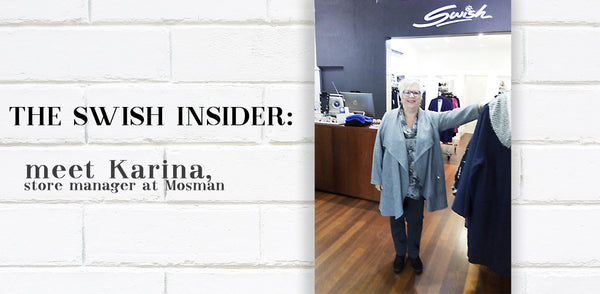 The Swish Insider: meet Karina from our Mosman store team!