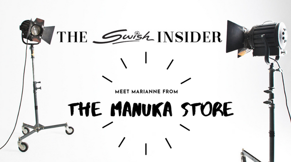 The Swish Insider: Meet Marianne From The Manuka Store!