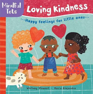 Mindful Tots: Loving Kindness by STEWART, WHITNEY