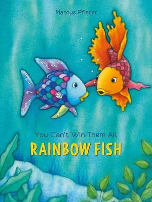 Rainbow Fish: You Can't Win Them All, Rainbow Fish by PFISTER MARCUS
