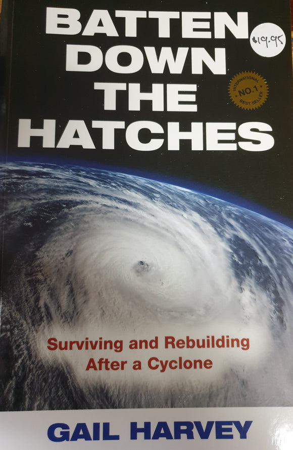 Batten down the Hatches. Gail Harvey