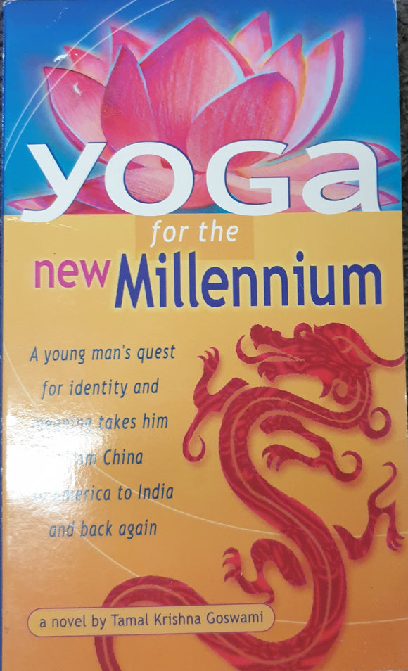 Yoga for the New Millennium. Tamal Krishna goswami