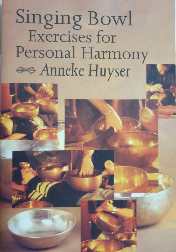 Singing bowl exercises for Personal  Harmony. Anele Heyser