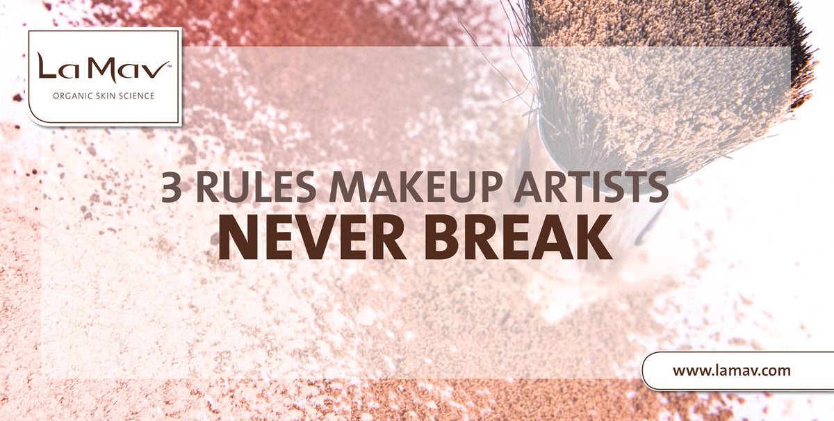 3 Rules Makeup Artists Never Break