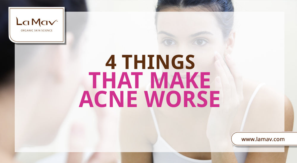 4 Things That Make Acne Worse