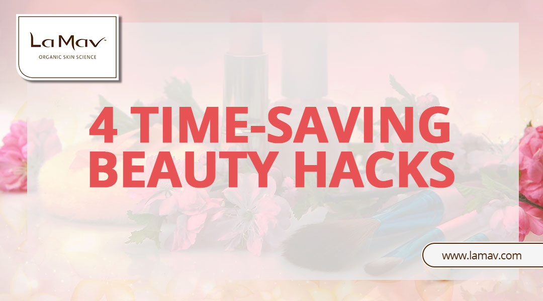 4 Time-Saving Beauty Hacks