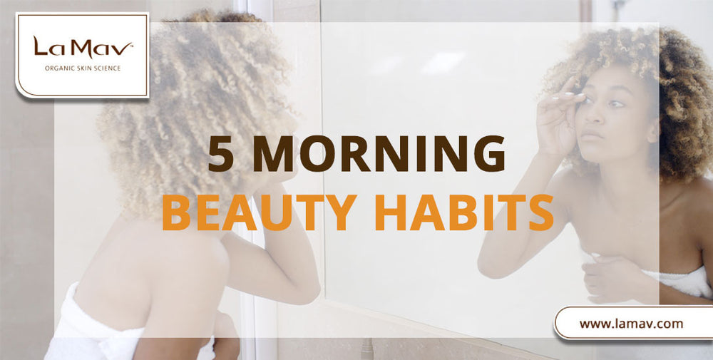 5 Morning Beauty Habits