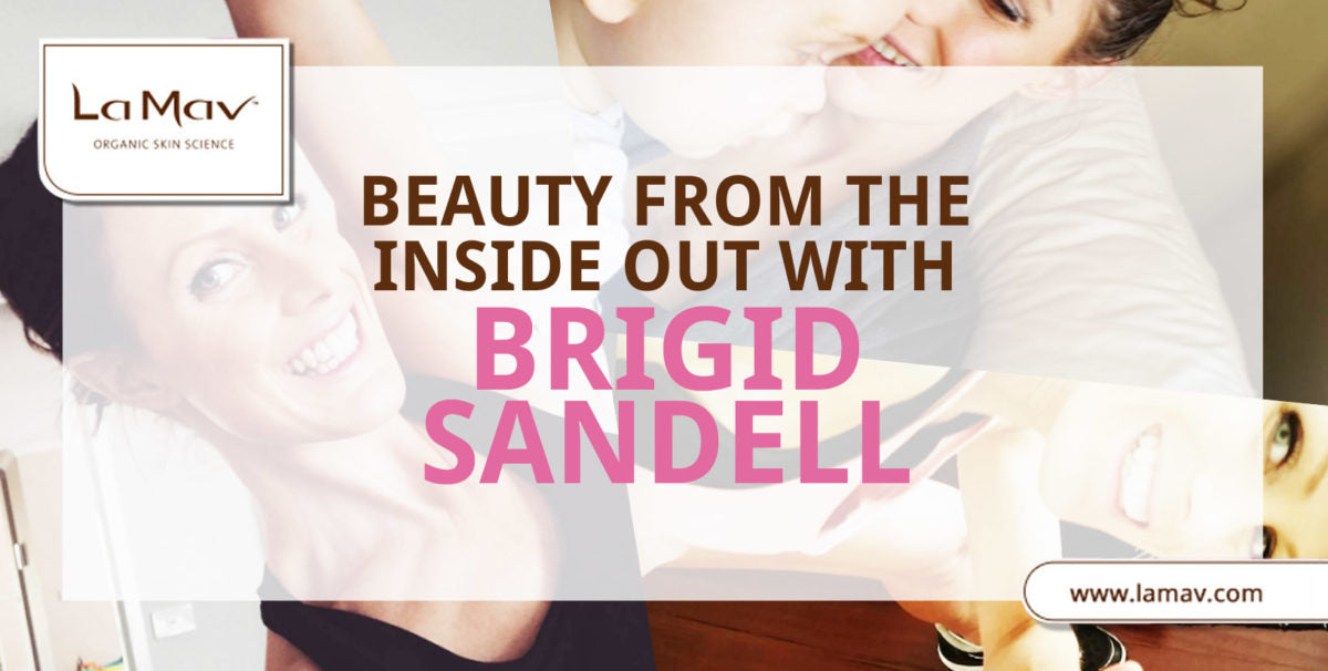 Beauty From The Inside Out With Brigid Sandell