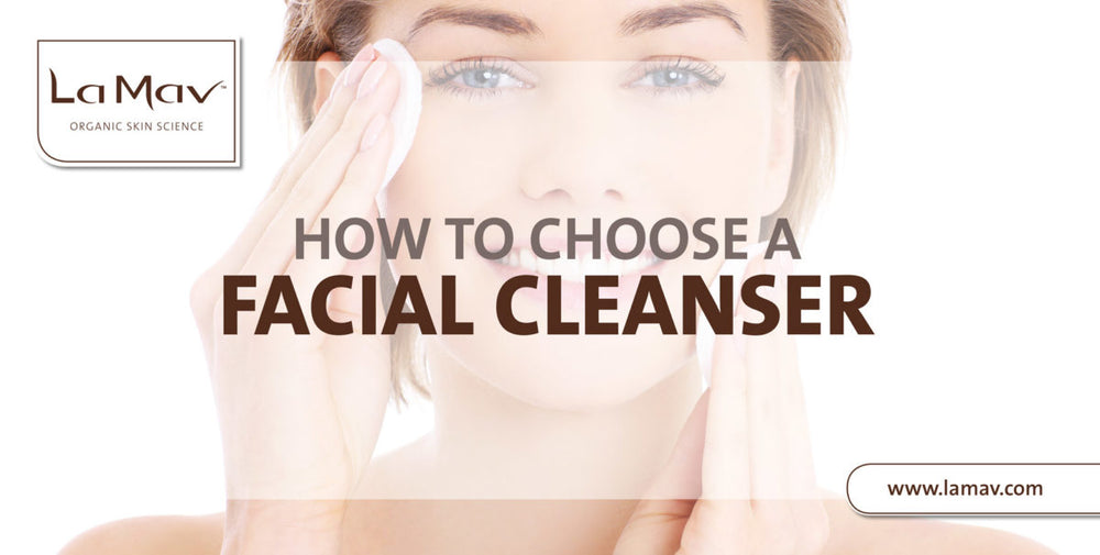 How to Choose a Facial Cleanser