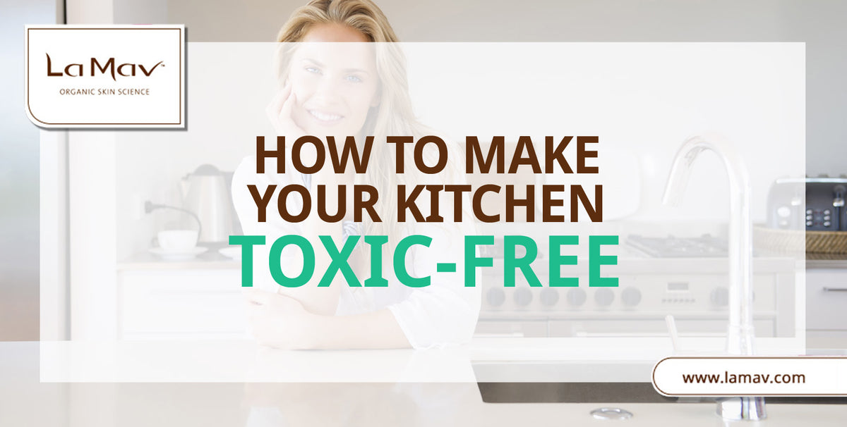 How To Make Your Kitchen Toxic-Free