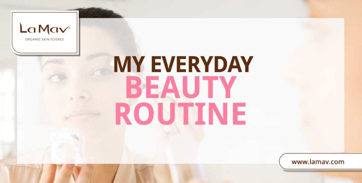 My Everyday Beauty Routine