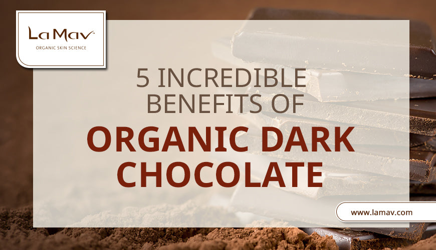 5 Incredible Benefits of Organic Dark Chocolate
