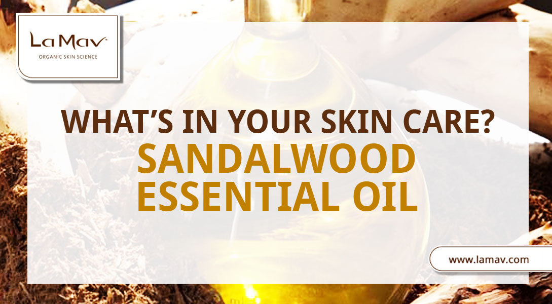 What's in my Skincare: Sandalwood Essential Oil