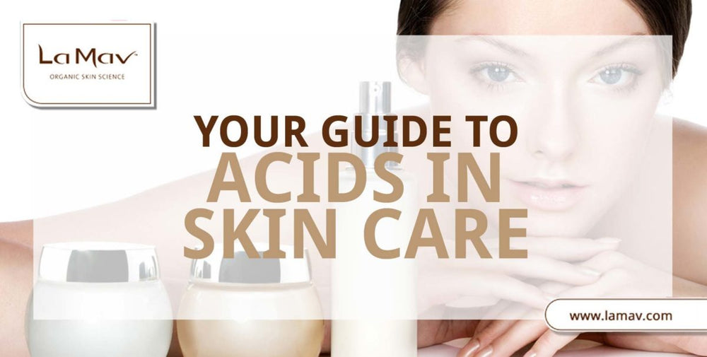 Your Guide to Acids in Skin Care