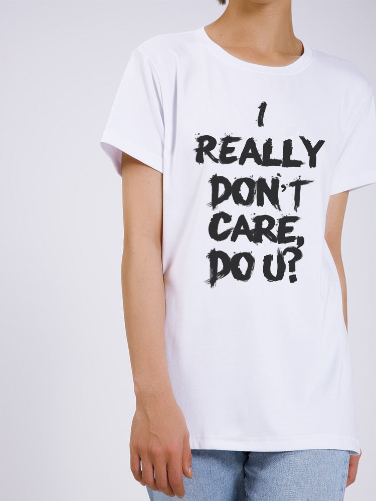 I Really Don't Care Cool T-shirt
