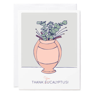 Tuxberry & Whit hand illustrated thank you card with a vase of eucalyptus plants that says thank you-calyptus.