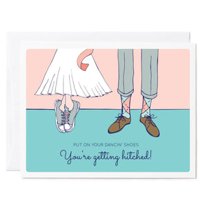 Tuxberry & Whit hand illustrated wedding card with a bridal couple's feet that says put on your dancing shoes, we're gettin hitched.