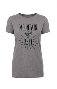 Gray short sleeved t-shirt with Mountain West is Best in black words.