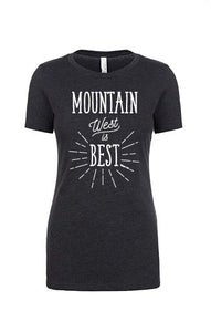 Charcoal short sleeved t-shirt with Mountain West is Best in white words.