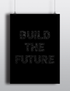 Build The Future Poster