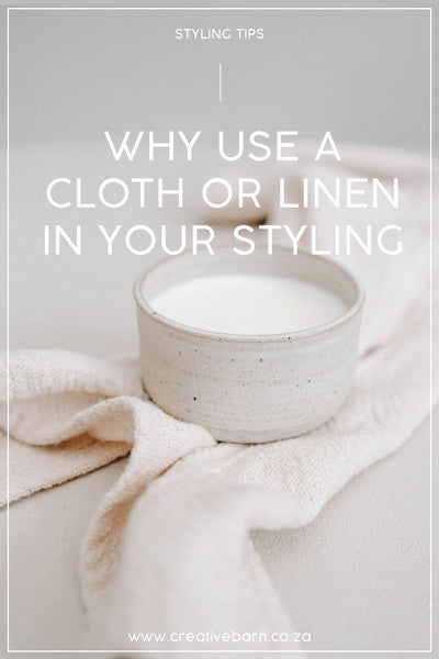 why use a cloth or linen in your styling