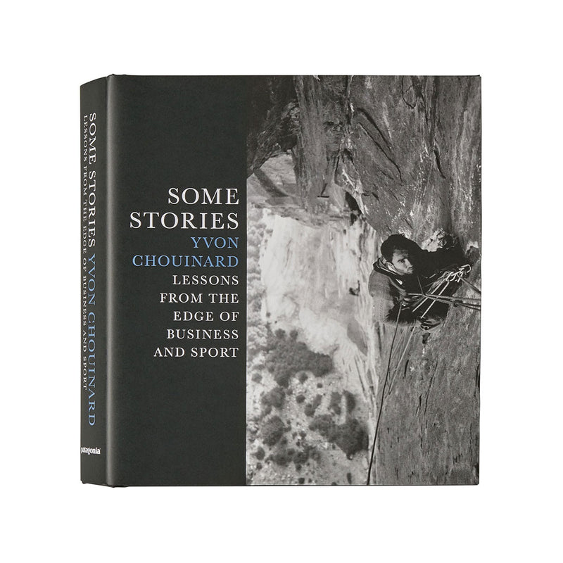 Patagonia  - Some Stories: Lessons From The Edge Of Business and Sport By Yvon Chouinard  - Hard cover