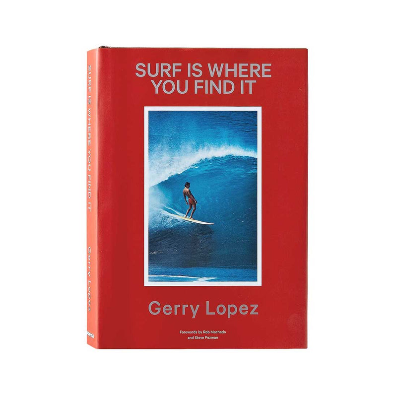 Surf Is Where you Find it by Gerry Lopez - (Revised) Hardcover - Stuntwood