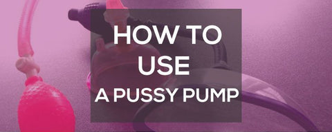 Why You Should Buy Clitoral And Pussy Pumps