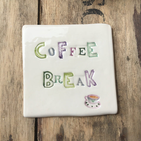 Coffee Break Ceramic Coaster  Hand Made in Yorkshire