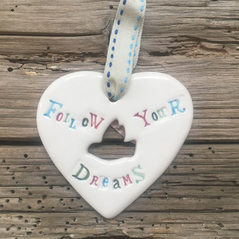 Follow Your Dreams Ceramic Heart