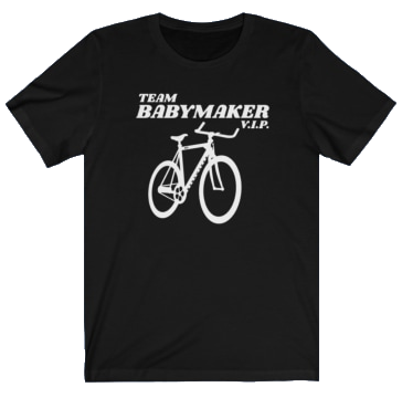Team Babymaker T-Shirt