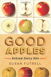 Good Apples: Behind Every Bite (Autographed edition)