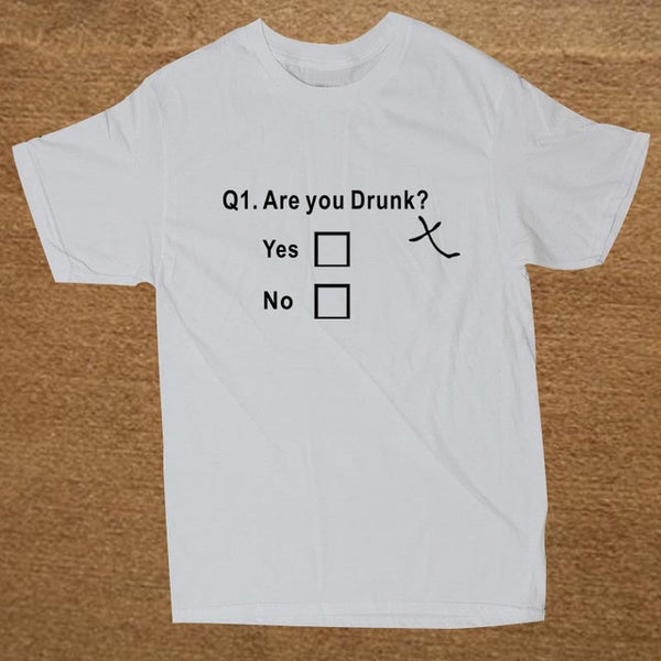 New Funny ''Are You Drunk'' T Shirt For Men