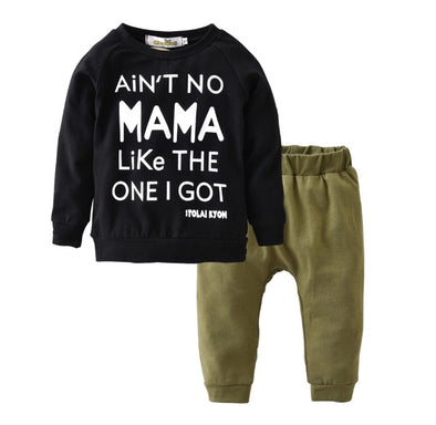 "baby outfit consists of olive green legging style joggers, and a black long sleeve sweatshirt with the slogan ""Ain't No Mama Like The One I Got"" on the front."