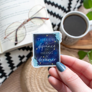There is a Defiance in Being a Dreamer - Inspired by The Invisible Life of Addie LaRue - Vinyl Sticker