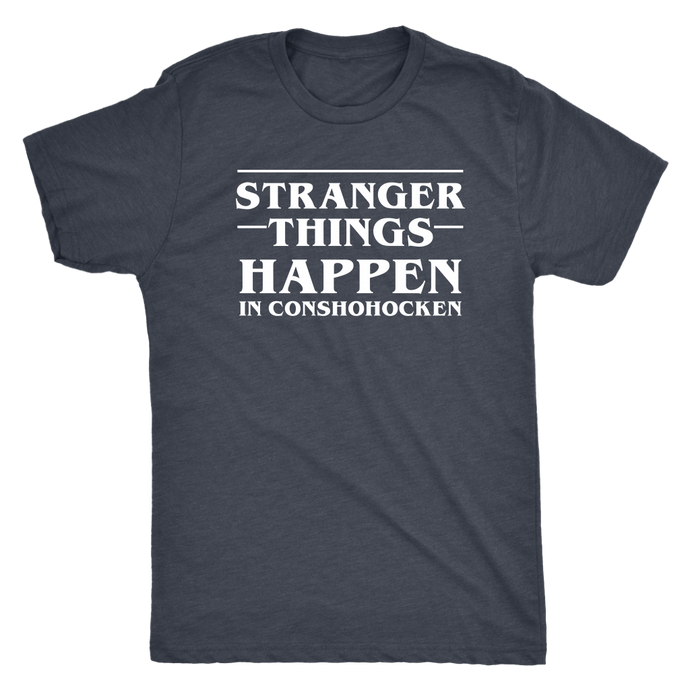 Stranger Things Happen in Conshohocken - Dark Shirt - White Text