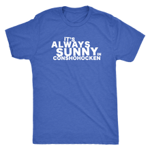 It's Always Sunny in Conshohocken Men's Triblend T-Shirt