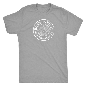 Born Into It - Conshohocken - Mens Triblend T-Shirt
