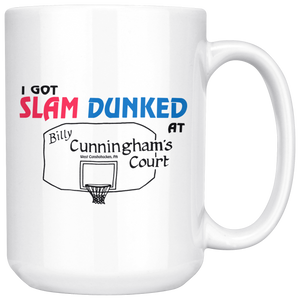I Got Slam Dunked at Cunningham's Court 15oz Mug