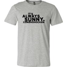 It's Always Sunny in Conshohocken Mens T-Shirt