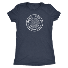 Born Into It - Conshohocken - Womens Triblend T-Shirt