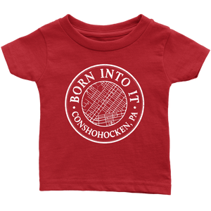 Born Into It - Conshohocken - Infant T-Shirt
