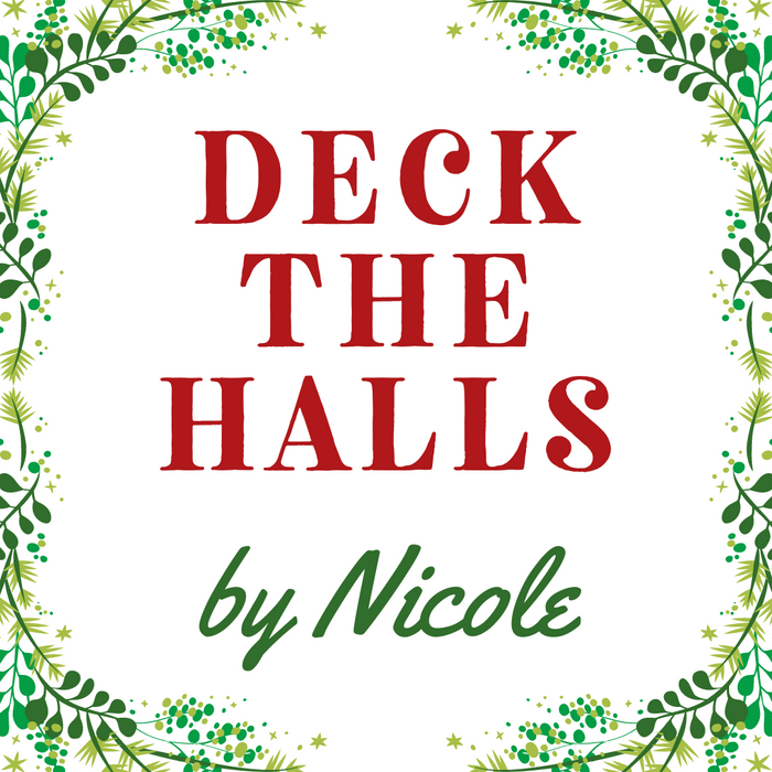 Deck the Halls by Nicole
