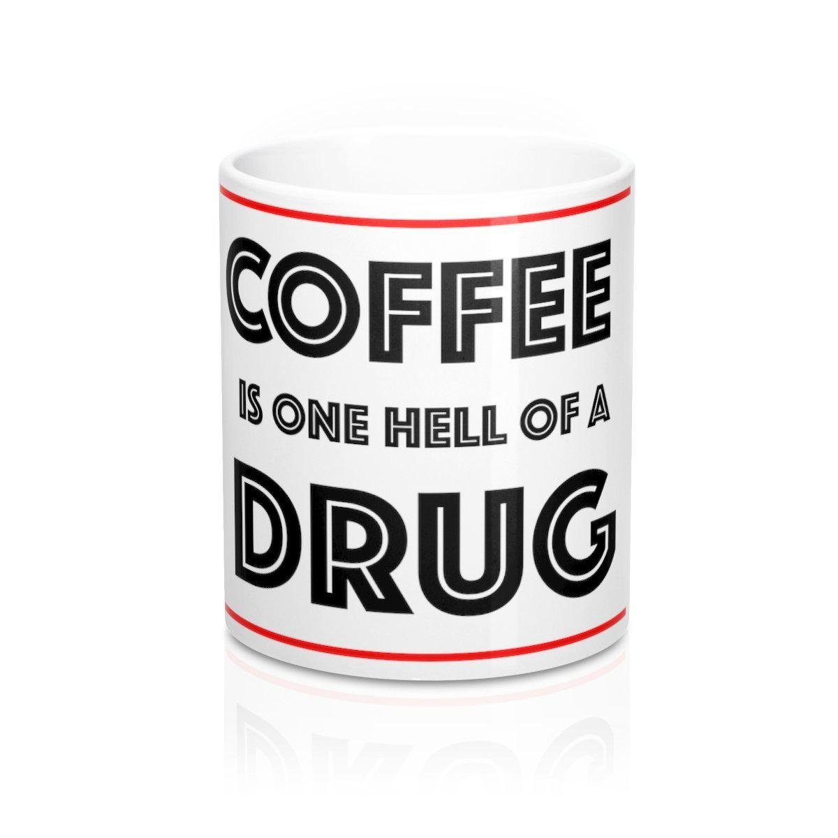 Hell Of A Drug Mug
