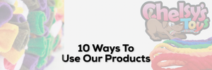 10 Ways To Use Our Products
