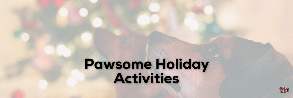 Pawesome Holiday Activities