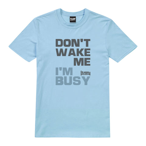 Plain Lazy Plain Lazy - Don't Wake Me I'm Busy Light Blue Mens T Shirt