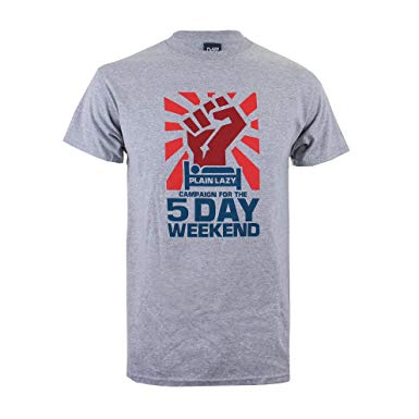 Plain Lazy Plain Lazy - Campaign for the 5 Day Weekend Mens T Shirt